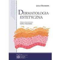 Książki o zdrowiu, medycynie i urodzie, Dermatologia estetyczna (opr. twarda)