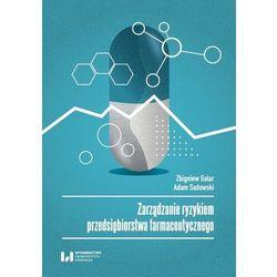 Zarządzanie ryzykiem przedsiębiorstwa farmaceut... (opr. broszurowa)
