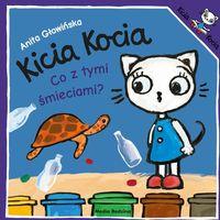 Książki dla dzieci, Kicia Kocia. Co z tymi śmieciami? (opr. broszurowa)