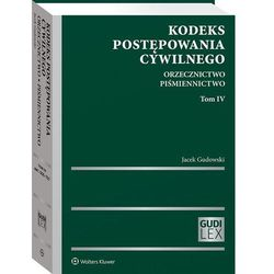 Kodeks postępowania cywilnego orzecznictwo t.4 piśmiennictwo - jacek gudowski