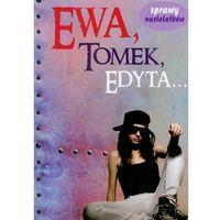 Literatura młodzieżowa, Ewa, Tomek, Edyta (opr. miękka)