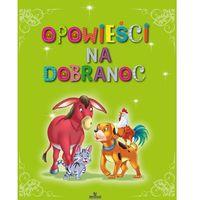 Książki dla dzieci, Opowieści na dobranoc (opr. twarda)