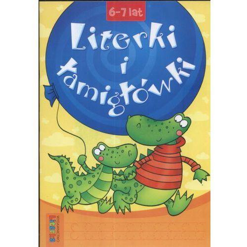 Książki dla dzieci, LITERKI I ŁAMIGŁÓWKI 6-7 LAT (opr. broszurowa)