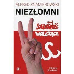 Nieprzejednani. Solidarność Walcząca - Alfred Znamierowski (opr. broszurowa)
