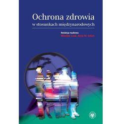 Ochrona zdrowia w stosunkach międzynarodowych (opr. miękka)