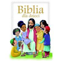 Książki dla dzieci, Biblia dla dzieci - Opracowanie zbiorowe (opr. twarda)