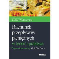 E-booki, Rachunek przepływów pieniężnych w teorii i praktyce. Program komputerowy Cash Flow System - Karol Wajszczuk