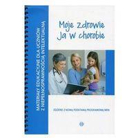 Książki medyczne, Moje zdrowie Ja w chorobie