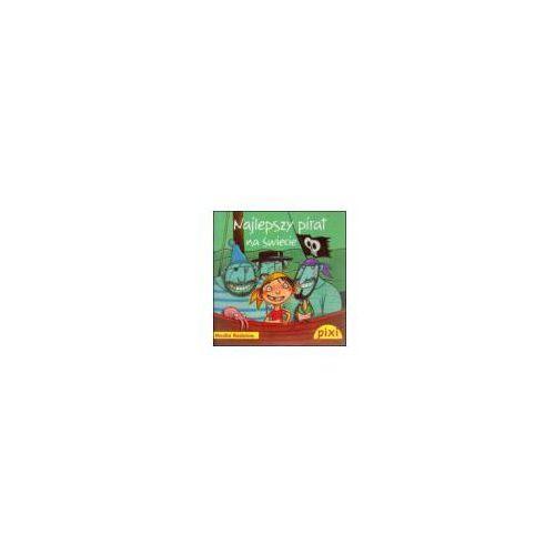 Książki dla dzieci, Pixi. Najlepszy pirat na świecie (opr. broszurowa)