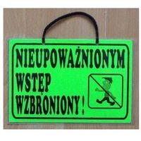 Oznakowanie informacyjne i ostrzegawcze, TABLICA INFORMACYJNA - Nieupoważnionym wstęp wzbroniony!