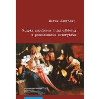 E-booki, Muzyka popularna i jej odbiorcy w poszukiwaniu autorytetu - Marek Jeziński (PDF)