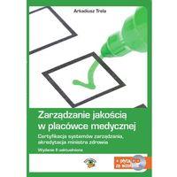 E-booki, Zarządzanie jakością w placówce medycznej. Wydanie II