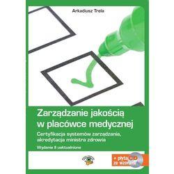 Zarządzanie jakością w placówce medycznej. Wydanie II