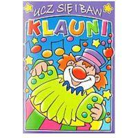 Książki dla dzieci, Klauni. Ucz się i baw. Zeszyt fioletowy (opr. miękka)