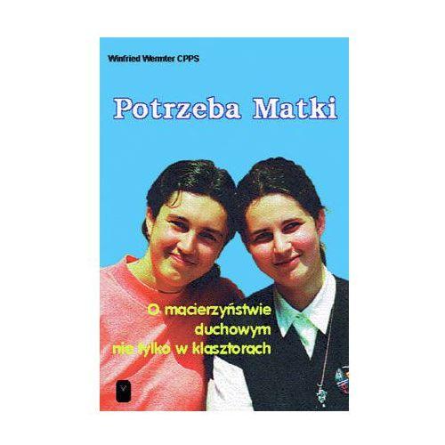 Książki religijne, Potrzeba Matki (opr. miękka)