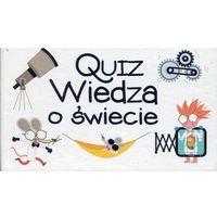 Książki dla dzieci, Quiz. Wiedza o świecie - Praca zbiorowa (opr. kartonowa)