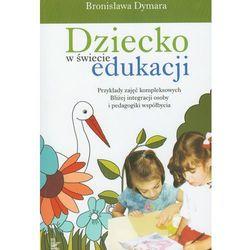 Dziecko w świecie edukacji (opr. miękka)