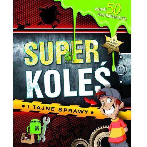 Książki dla dzieci, Superkoleś i tajne sprawy (opr. twarda)