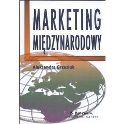 Marketing międzynarodowy - Grzesiuk Aleksandra DARMOWA DOSTAWA KIOSK RUCHU (opr. broszurowa)