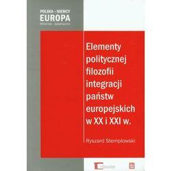 Elementy Politycznej Filozofii Integracji Państw Europejskich W Xx I Xxi W. (opr. miękka)