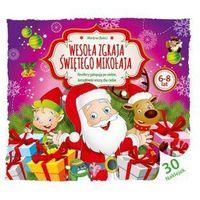 Książki dla dzieci, Wesoła zgraja Świętego Mikołaja 6-8 lat - Martyna Bubicz
