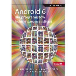 Android 6 dla programistów. Techniki tworzenia aplikacji (opr. miękka)
