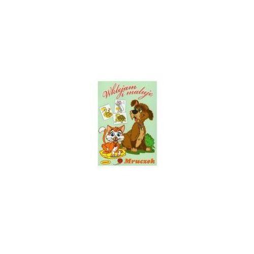 Książki dla dzieci, WKLEJAM I MALUJĘ. MRUCZEK (opr. miękka)