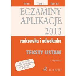 Egzaminy. Aplikacje 2013 radcowska i adwokacka. Tom 2. Teksty ustaw (opr. miękka)