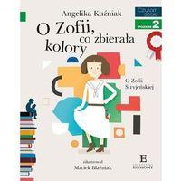 Literatura młodzieżowa, Czytam sobie O Zofii co zbierała kolory [Kuźniak Angelika] (opr. broszurowa)