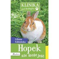 Książki dla dzieci, Hopek nie może jeść. Klinika pod Boliłapką + zakładka do książki GRATIS (opr. broszurowa)