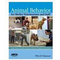 Książki medyczne, Animal Behavior for Shelter Veterinarians and Staff - Wysyłka od 3,99 - porównuj ceny z wysyłką (opr. miękka)