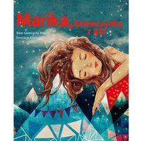 Książki dla dzieci, Marika, dziewczynka z gór - Giancarlo Macri, Khoa Le (ilustr.) (opr. twarda)