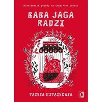 E-booki, Baba Jaga radzi. Nieziemskie porady na codzienne troski - Taisia Kitaiskaia (MOBI)