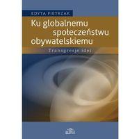 Politologia, Ku globalnemu społeczeństwu obywatelskiemu (opr. miękka)