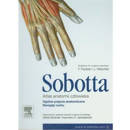 Książki medyczne, Atlas Anatomii Człowieka Sobotta Tom 1 Ogólne Pojęcia Anatomiczne. Narządy Ruchu (opr. twarda)