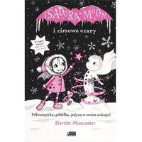 Literatura młodzieżowa, Isadora Moon i zimowe czary [Muncaster Harriet] (opr. broszurowa)