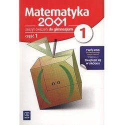 MATEMATYKA 2001 1 GIMNAZJUM ĆWICZENIA CZĘŚĆ 1 (opr. miękka)