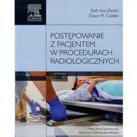 Książki o zdrowiu, medycynie i urodzie, Postępowanie z pacjentem w procesie radiologicznym (opr. miękka)
