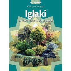 Iglaki w kompozycjach ogrodowych (opr. twarda)
