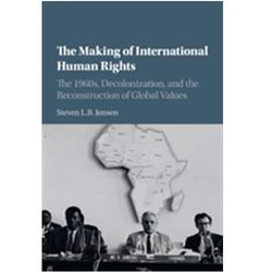 The Making of International Human Rights Jensen, Steven C.; Peppers, Michael P.