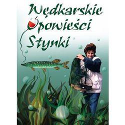 Wędkarskie opowieści Stynki (opr. miękka)