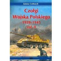 Historia, Czołgi Wojska Polskiego 1939-1945 vol. II (opr. miękka)