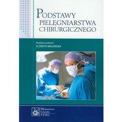 Podstawy pielęgniarstwa chirurgicznego (opr. miękka)