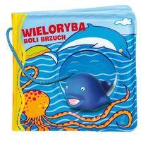 Książki dla dzieci, Książeczki kąpielowe Wieloryba boli brzuch - Praca zbiorowa