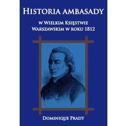 Historia ambasady w Wielkim Księstwie Warszawskim w roku 1812 - Dostawa 0 zł (opr. twarda)