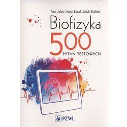 Biofizyka. 500 pytań testowych (opr. miękka)