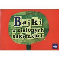Książki dla dzieci, Bajki w zielonych sukienkach (opr. miękka)