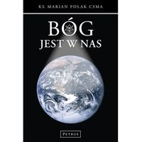 Książki religijne, Bóg jest w nas - Wysyłka od 3,99 - porównuj ceny z wysyłką (opr. miękka)