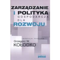 Biblioteka biznesu, ZARZĄDZANIE I POLITYKA GOSPODARCZA DLA ROZWOJU (opr. miękka)