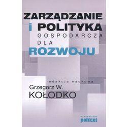 ZARZĄDZANIE I POLITYKA GOSPODARCZA DLA ROZWOJU (opr. miękka)